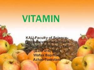VITAMIN KAUFaculty of Science Biochemistry department Clinical biochemistry
