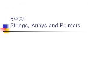 8 Strings Arrays and Pointers Strings n String
