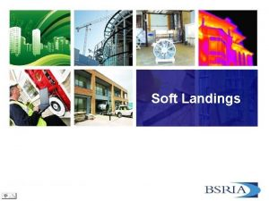 Soft Landings Soft Landings By way we deliver