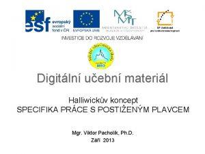 Digitln uebn materil Halliwickv koncept SPECIFIKA PRCE S