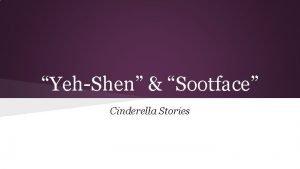 YehShen Sootface Cinderella Stories Folktale Folktales were stories
