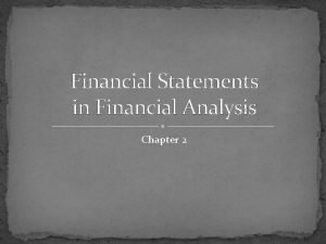 Financial Statements in Financial Analysis Chapter 2 Limitations