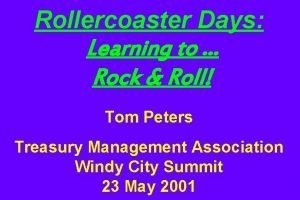 Rollercoaster Days Learning to Rock Roll Tom Peters