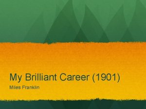 My Brilliant Career 1901 Miles Franklin Miles Franklin