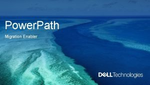 Power Path Migration Enabler What is Power Path