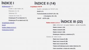 NDICE I Endereos IP 2 NDICE II 14