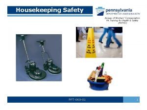 Housekeeping Safety Bureau of Workers Compensation PA Training