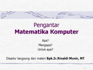 Pengantar Matematika Komputer Apa Mengapa Untuk apa Disadur