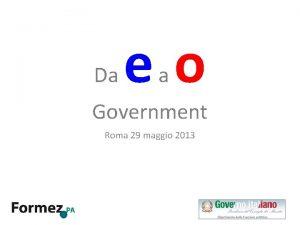 Da eo a Government Roma 29 maggio 2013