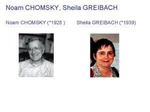 Noam CHOMSKY Sheila GREIBACH Noam CHOMSKY 1928 Sheila