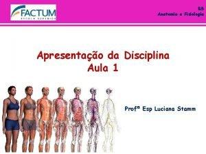 ES Anatomia e Fisiologia Apresentao da Disciplina Aula