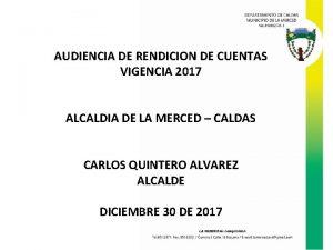 AUDIENCIA DE RENDICION DE CUENTAS VIGENCIA 2017 ALCALDIA