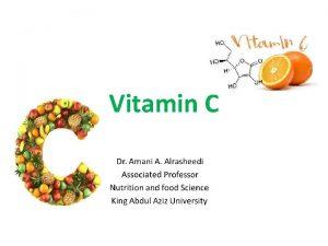 Vitamin C Vitamin C Vitamin C also known