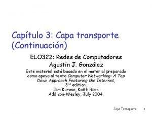 Captulo 3 Capa transporte Continuacin ELO 322 Redes