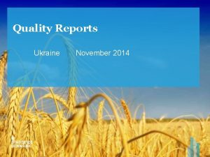 Quality Reports Ukraine November 2014 Why quality reporting