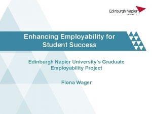 Enhancing Employability for Student Success Edinburgh Napier Universitys