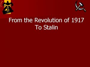 From the Revolution of 1917 To Stalin Russian
