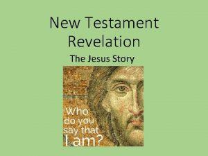 New Testament Revelation The Jesus Story Divine Revelation