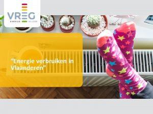 Energie verbruiken in Vlaanderen 2 Inhoud Energiecontract sluiten