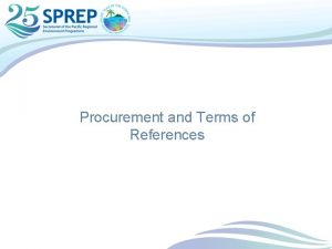 Procurement and Terms of References Procurement Procurement RulesPolicies