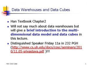 Data Warehouses and Data Cubes n n n