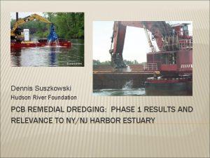 Courtesy of EPA Dennis Suszkowski Hudson River Foundation