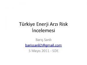 Trkiye Enerji Arz Risk ncelemesi Bar Sanl barissanli