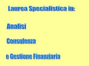 LS in Analisi Consulenza e Gestione Finanziaria I