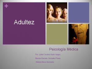Adultez Psicologa Mdica Por Lizbet Carolina Azula Vargas