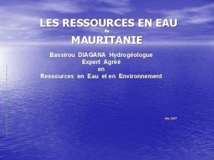 LES RESSOURCES EN EAU En MAURITANIE Bassirou DIAGANA
