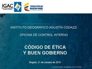 INSTITUTO GEOGRFICO AGUSTN CODAZZI OFICINA DE CONTROL INTERNO