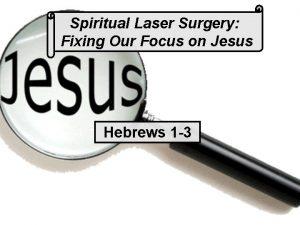 Spiritual Laser Surgery Fixing Our Focus on Jesus