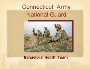 Connecticut Army National Guard Behavioral Health Team Connecticut