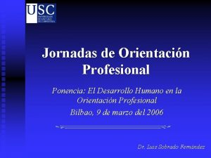 Jornadas de Orientacin Profesional Ponencia El Desarrollo Humano