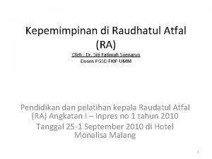 Kepemimpinan di Raudhatul Atfal RA Oleh Dr Siti