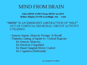MIND FROM BRAIN Select MIND TOPICS from MENU