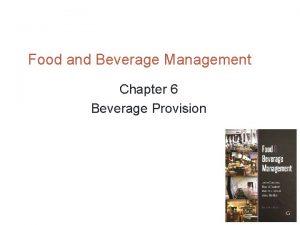Food and Beverage Management Chapter 6 Beverage Provision