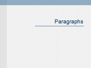 Paragraphs The Parts of a Paragraph n Topic