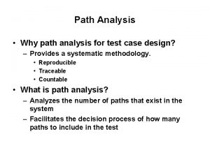 Path Analysis Why path analysis for test case