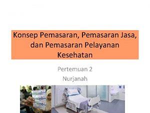 Konsep Pemasaran Pemasaran Jasa dan Pemasaran Pelayanan Kesehatan