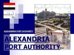 ALEXANDRIA PORT AUTHORITY Location Of Alexandria Port Main