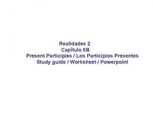 Realidades 2 Captulo 5 B Present Participles Los