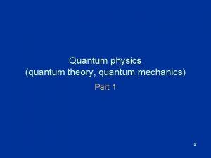 Quantum physics quantum theory quantum mechanics Part 1