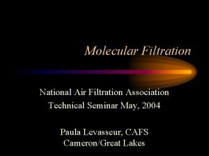 Molecular Filtration National Air Filtration Association Technical Seminar