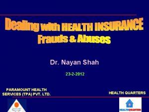 Dr Nayan Shah 23 2 2012 PARAMOUNT HEALTH
