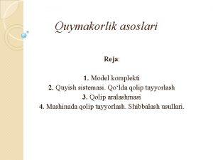 Quymakorlik asoslari Reja 1 Model komplekti 2 Quyish