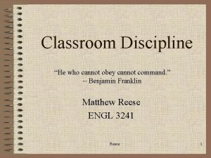 Classroom Discipline He who cannot obey cannot command
