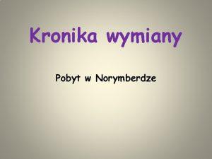 Kronika wymiany Pobyt w Norymberdze Podr i przyjazd