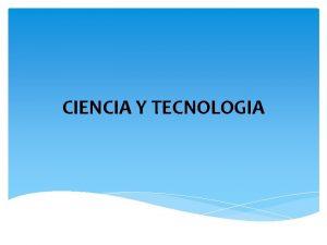 CIENCIA Y TECNOLOGIA CIENCIA La ciencia del latn