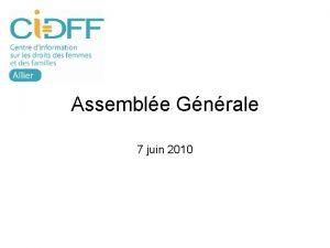Assemble Gnrale 7 juin 2010 Droulement Rapport moral